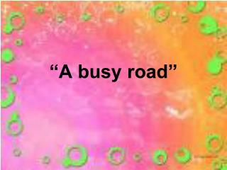 """A busy road"""