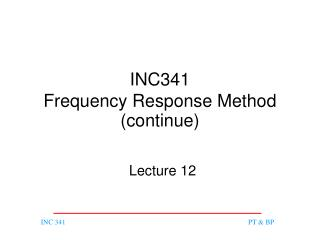 INC341 Frequency Response Method (continue)