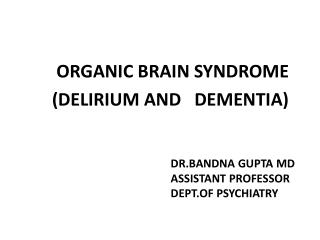 DR.BANDNA GUPTA MD ASSISTANT PROFESSOR DEPT.OF PSYCHIATRY