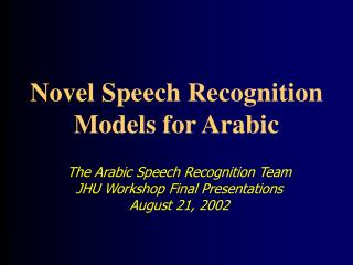 Novel Speech Recognition Models for Arabic