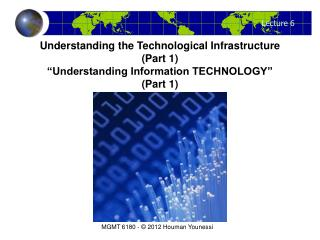 "Understanding the Technological Infrastructure (Part 1) ""Understanding Information TECHNOLOGY"""