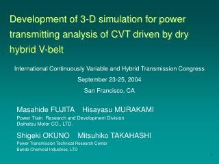Development of 3-D simulation for power transmitting analysis of CVT driven by dry hybrid V-belt