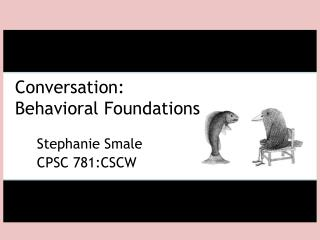 Conversation:  Behavioral Foundations