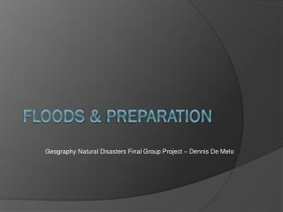 Floods &  Preparation