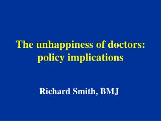 The unhappiness of doctors: policy implications