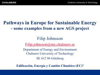 Pathways in Europe for Sustainable Energy - some examples from a new AGS project