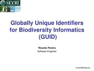 Globally Unique Identifiers for Biodiversity Informatics   (GUID)