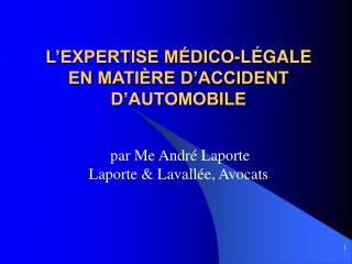 L EXPERTISE M DICO-L GALE  EN MATI RE D ACCIDENT D AUTOMOBILE