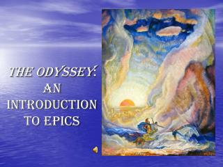 The Odyssey : An Introduction to Epics
