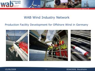 WAB Wind Industry Network Production Facility Development for Offshore Wind in Germany