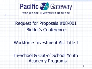 Request for Proposals #08-001 Bidder's Conference Workforce Investment Act Title I