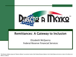 Remittances: A Gateway to Inclusion Elizabeth McQuerry Federal Reserve Financial Services