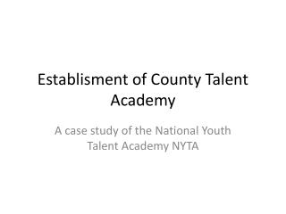 Establisment  of County Talent Academy