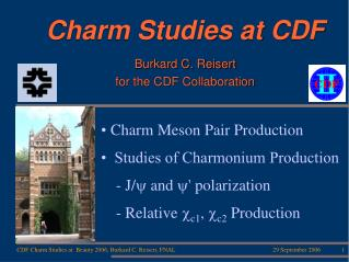 Charm Studies at CDF Burkard C. Reisert for the CDF Collaboration