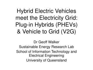 Hybrid Electric Vehicles  meet the Electricity Grid: Plug-in Hybrids (PHEVs) & Vehicle to Grid (V2G)