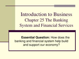 Introduction to Business  Chapter 25 The Banking System and Financial Services