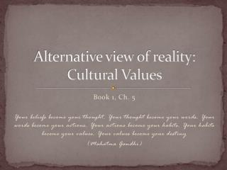 Alternative view of reality: Cultural Values