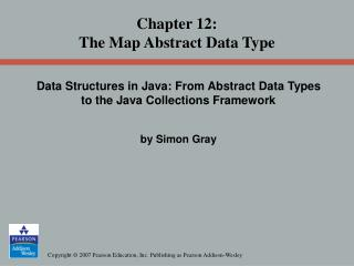 Chapter 12: The Map Abstract Data Type