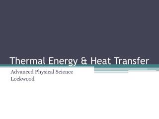 Thermal Energy & Heat Transfer
