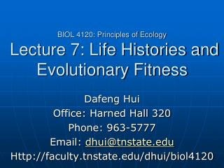 BIOL 4120: Principles of Ecology  Lecture 7: Life Histories and Evolutionary Fitness