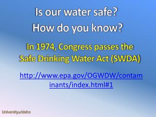I s our water safe?