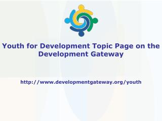 Youth for Development Topic Page on the  Development Gateway