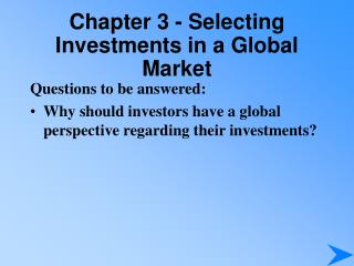 Chapter 3 - Selecting Investments in a Global Market