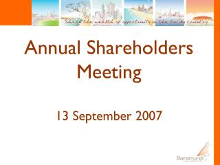 Annual Shareholders Meeting 13 September 2007