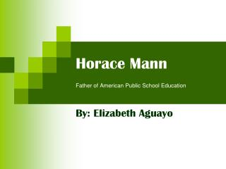 Horace Mann Father of American Public School Education