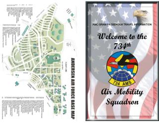 AMC GRAM PASSENGER TRAVEL INFORMATION Welcome to the 734 th Air Mobility Squadron