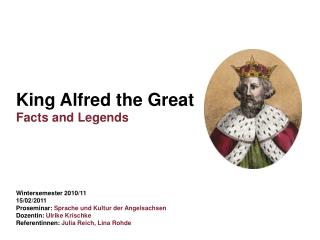 King Alfred the Great Facts and Legends