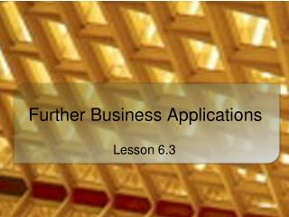 Further Business Applications