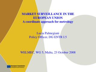 MARKET SURVEILLANCE IN THE  EUROPEAN UNION A coordinate approach for metrology Lucia Palmegiani