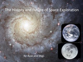 The History and Future of Space Exploration