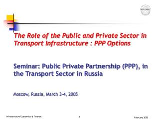 The Role of the Public and Private Sector in Transport Infrastructure : PPP Options
