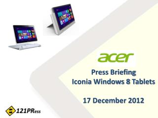 Press Briefing Iconia  Windows 8  Tablets 17 December 2012