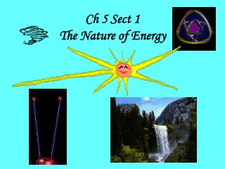 Ch 5 Sect 1 The Nature of Energy