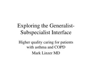 Exploring the Generalist-Subspecialist Interface