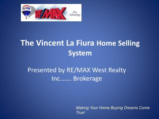 The Vincent La Fiura  Home Selling System