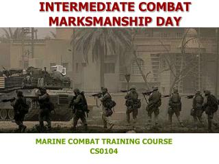 INTERMEDIATE COMBAT MARKSMANSHIP DAY