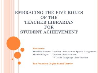 EMBRACING THE FIVE ROLES  OF THE  TEACHER LIBRARIAN  FOR  STUDENT ACHIEVEMENT