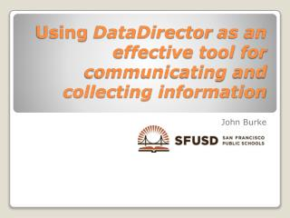 Using  DataDirector  as an effective tool for communicating and collecting information