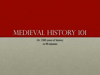 Medieval History 101