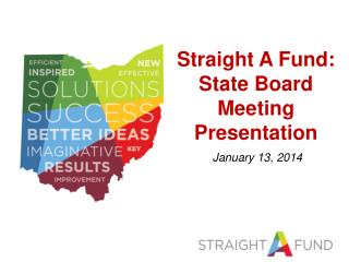 Straight A  Fund: State Board Meeting Presentation