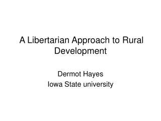 A Libertarian Approach to Rural Development