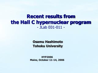 Recent results from  the Hall C hypernuclear program - JLab E01-011 -