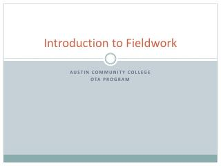 Introduction to Fieldwork