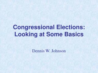 Congressional Elections: Looking at Some Basics