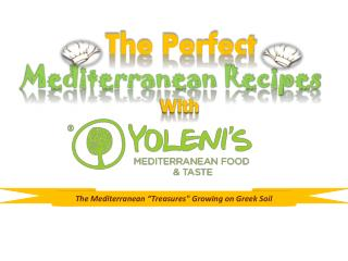 The Perfect Mediterranean Diet Recipes With Yolenis