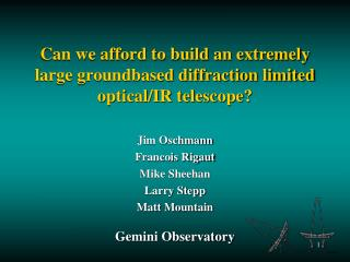 Can we afford to build an extremely large groundbased diffraction limited optical/IR telescope?
